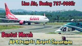 Video Lion Air, Buntut Merah, Boeing 737-900ER, In APT.Pranoto Airport Samarinda. MP3, 3GP, MP4, WEBM, AVI, FLV Maret 2019