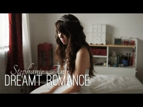 Dreamt Romance ♥ Stephanie Ann (Music Video)