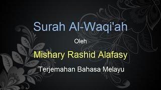 Surah Al Waqiah - Mishary Rashid Al Falasy - Terjemahan Bahasa Melayu.
