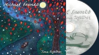 Michael Franks - Time Together (Full Album) ►2011◄