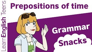 Grammar Snacks: Prepositions of time