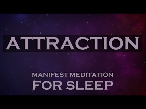Attraction ~ Manifest Meditation For Sleep