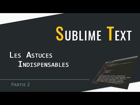 Sublime Text | Les Astuces Indispensables