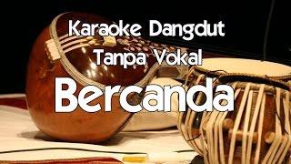 Video Karaoke Bercanda (Tanpa Vokal) dangdut MP3, 3GP, MP4, WEBM, AVI, FLV Februari 2018