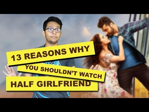 Half Girlfriend Review: 13 Reasons Why you shouldn't watch this movie