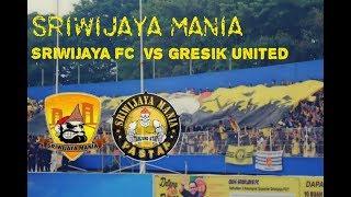 Sriwijaya Mania : SRIWIJAYA FC vs GRESIK UNITED - Liga 1 (05.11.2017)