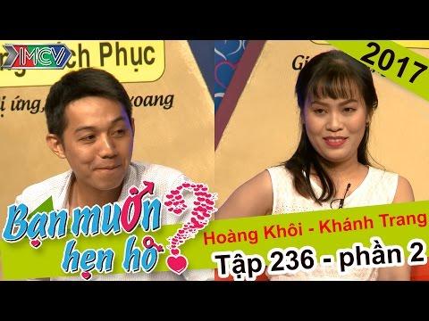 BẠN MUỐN HẸN HÒ Tập 236 Hoàng Khôi - Khánh Trang