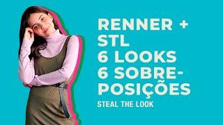 RENNER + STEAL THE LOOK apresenta: como montar 6 looks e 6 sobreposições