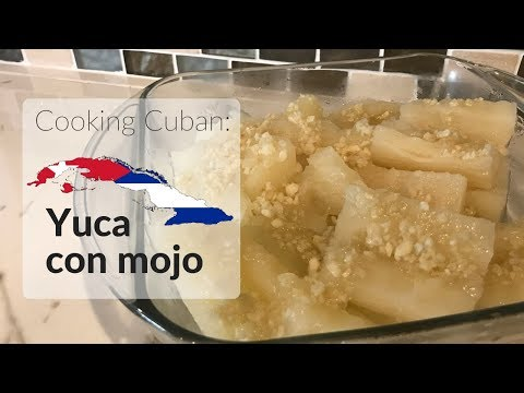 Cooking Cuban - Yuca Con Mojo