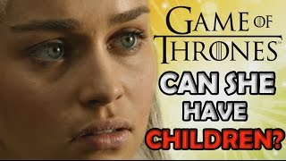 Can Daenerys Targaryen have children or is she in fact barren? This question has been a subject of debate for a long time in the...