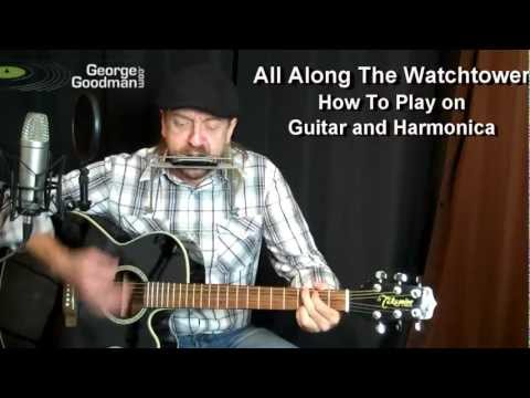 All Along The Watchtower - Bob Dylan - Harmonica and Guitar Lesson by George Goodman