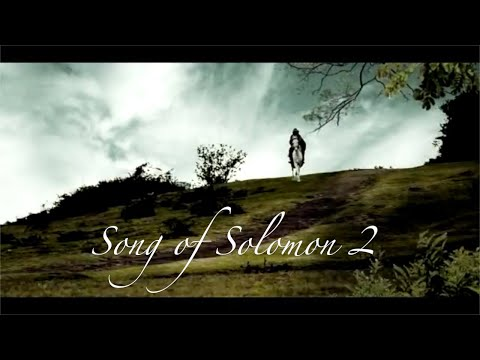 Song of Solomon 2 - The Rose of Sharon, and The Lily of the Valleys