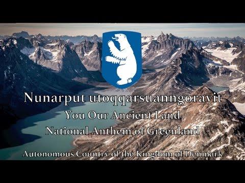 National Anthem: Greenland - Nunarput utoqqarsuanngoravit
