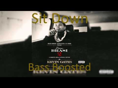 Kevin Gates - Sit Down (Bass Boosted)