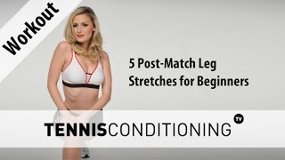 http://www.TennisConditioning.TV The leg stretches for beginners consists of 5 static stretching exercises to decrease muscle soreness the following day and improve flexibility.Get more information: http://www.tennis-conditioning.com/2017/01/5-post-match-leg-stretches-beginners/Like the shirt? Get it at http://www.StyleConditioning.com Connect with Philipp Halfmann: http://www.PhilippHalfmann.comCONNECT WITH TENNIS CONDITIONING TV- Visit our BLOG: http://www.tennis-conditioning.com- Subscribe to Tennis Conditioning TV: http://www.youtube.com/subscription_center?add_user=TennisConditioningTV- Like us on FACEBOOK: https://www.facebook.com/TennisConditioningTV- Follow us on TWITTER : https://twitter.com/TennisCondiTV- Website: http://www.TennisConditioning.TV- YouTube Channel Page: https://www.youtube.com/TennisConditioningTV- Google+: http://www.google.com/+TennisconditioningTv_Page- Pinterest: http://www.pinterest.com/tennisconditvABOUT USwww.Tennis-Conditioning.tv provides coaches and athletes with educational content, blog posts, news articles, videos, pictures and images. We are passionate about delivering thought provoking tennis-specific news and teaching people how to do something or explaining to them why something is beneficial to them because we believe in the notion that knowledge is power. We don't like to advocate something we don't believe in. We desire to share our thoughts, it's not illegal yet, and hence enable a worldwide audience to benefit as well.Featured Tennis Conditioning TV episodes include:- Professional Tennis Training Session with Alexander Ritschard (http://youtu.be/9EnfIt739pU)- How Flexibility Impacts OnCourt Performance (http://youtu.be/HFTfuzOBKnI)- Why Core Training for Tennis Players is Important (http://youtu.be/6HHGX62GVcw)- Why Jogging is a Waste of Time for Tennis Conditioning (http://youtu.be/Sxb6zuWoCN4)- The Purpose of Athletic Conditioning (http://youtu.be/lSXpMsfkULE)- How to Treat Tennis Elbow (http://youtu.be/cVm8-h0_Sok)I
