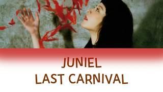 Download Lagu Juniel - Last Carnival Han_Rom_Eng lyrics Mp3