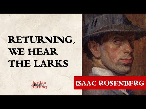Returning, We Hear the Larks - Isaac Rosenberg poem reading | Jordan Harling Reads