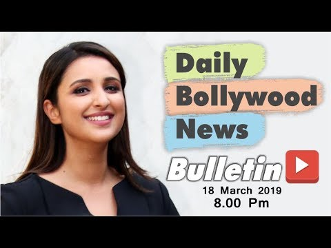 Latest Hindi Entertainment News From Bollywood | Parineeti Chopra | 18 March 2019 | 8:00 PM