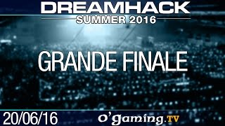 Grande finale - DreamHack Summer 2016 - Playoffs