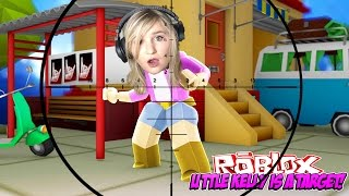 LITTLE KELLY IS A TARGET! | Roblox