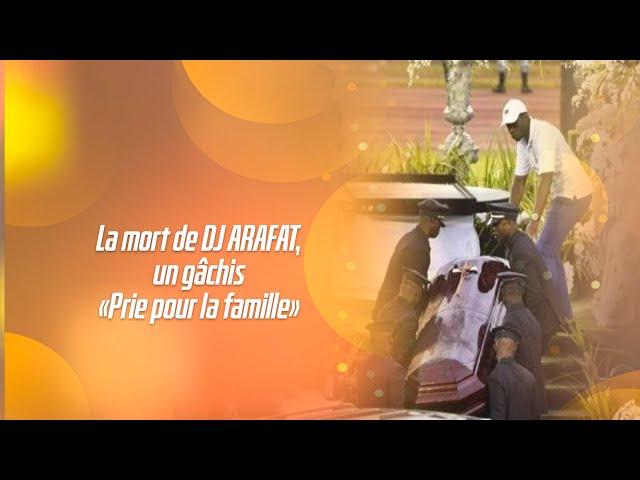 LA MORT D'ARAFAT UN GÂCHIS, PRIE POUR TA FAMILLE