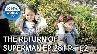 Video The Return of Superman | 슈퍼맨이 돌아왔다 - Ep.281:To You Who Taught Me Happiness Pt.2 [ENG/IND/2019.06.16] MP3, 3GP, MP4, WEBM, AVI, FLV Juni 2019