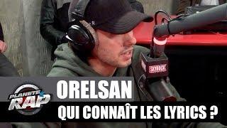 Orelsan - Qui connaît les lyrics ? #PlanèteRap