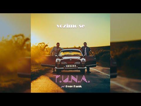 t.u.n.a. - Vozimo se (feat. Bege Fank)