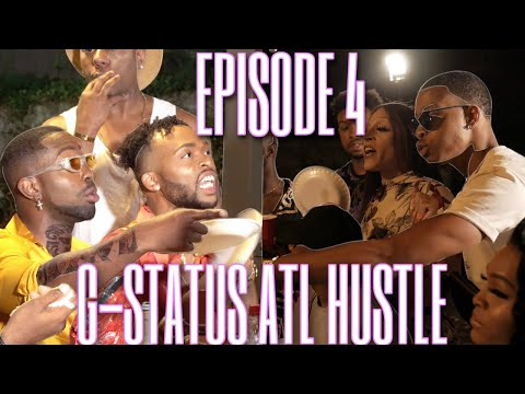 "G-Status ATL Hustle Season 2 ""I'M NOT GIVING HER NO MORE CAMERA TIME BRO"" S2 | EP4"