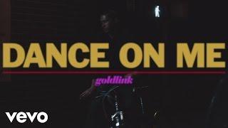 GoldLink – Dance On Me