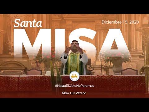 Misa  15 de Diciembre de 2020 - Oficiada por el Padre Luis Zazano