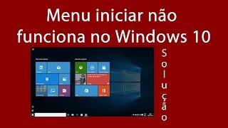 Menu iniciar não funciona no Windows 10Link :http://celeiroweb.com/menu-iniciar-nao-funciona-no-windows-10-solucao-da-microsoft/