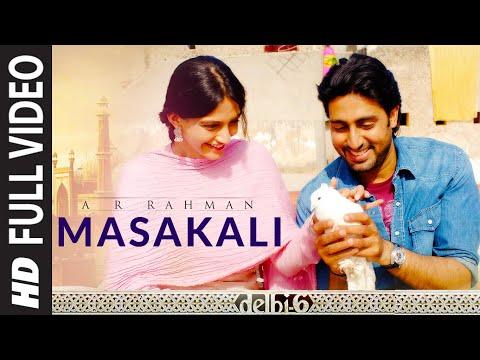 Full Video: Masakali | Delhi 6 | Abhishek Bachchan, Sonam Kapoor | A.R. Rahman |  Mohit Chauhan