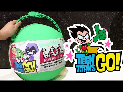 L.O.L. Big Surprise *Customized* With Teen Titans Go Toys and Dolls (видео)