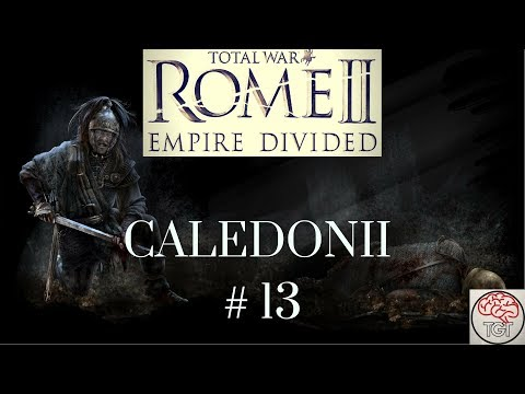 Rome 2 Total War | Empire Divided | Caledonia Part 13