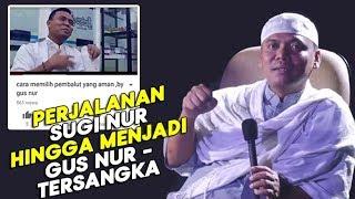 Video PERTUALANGAN GUS NUR! SUGINUR Seles Pemb4lut Sampai Gus Nur yg Tersangk4 ? MP3, 3GP, MP4, WEBM, AVI, FLV Maret 2019