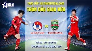 Duong To Vietnam  city photo : U23 Việt Nam vs Becamex Bình Dương (Full trận)