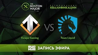 Escape Gaming vs Team Liquid, Boston Major Qualifiers - Europe [Maelstorm, Nexus]
