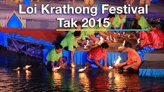 Tak Thailand  city photos gallery : Loi Krathong Festival 2015 (Tak, Thailand)