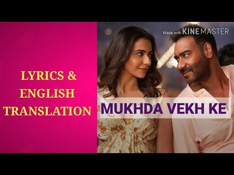 Mukhda Vekh Ke|LYRICS TRANSLATION De De Pyaar De|Ajay|Tabu|Rakull Surjit  MikaS Dhvani B Manj