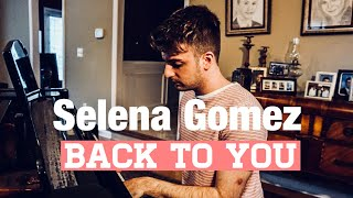 Video Selena Gomez - Back To You (Cover by Alec Chambers) MP3, 3GP, MP4, WEBM, AVI, FLV Agustus 2018