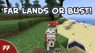 Minecraft Far Lands or Bust - #077 - One Year Minecraft Anniversary