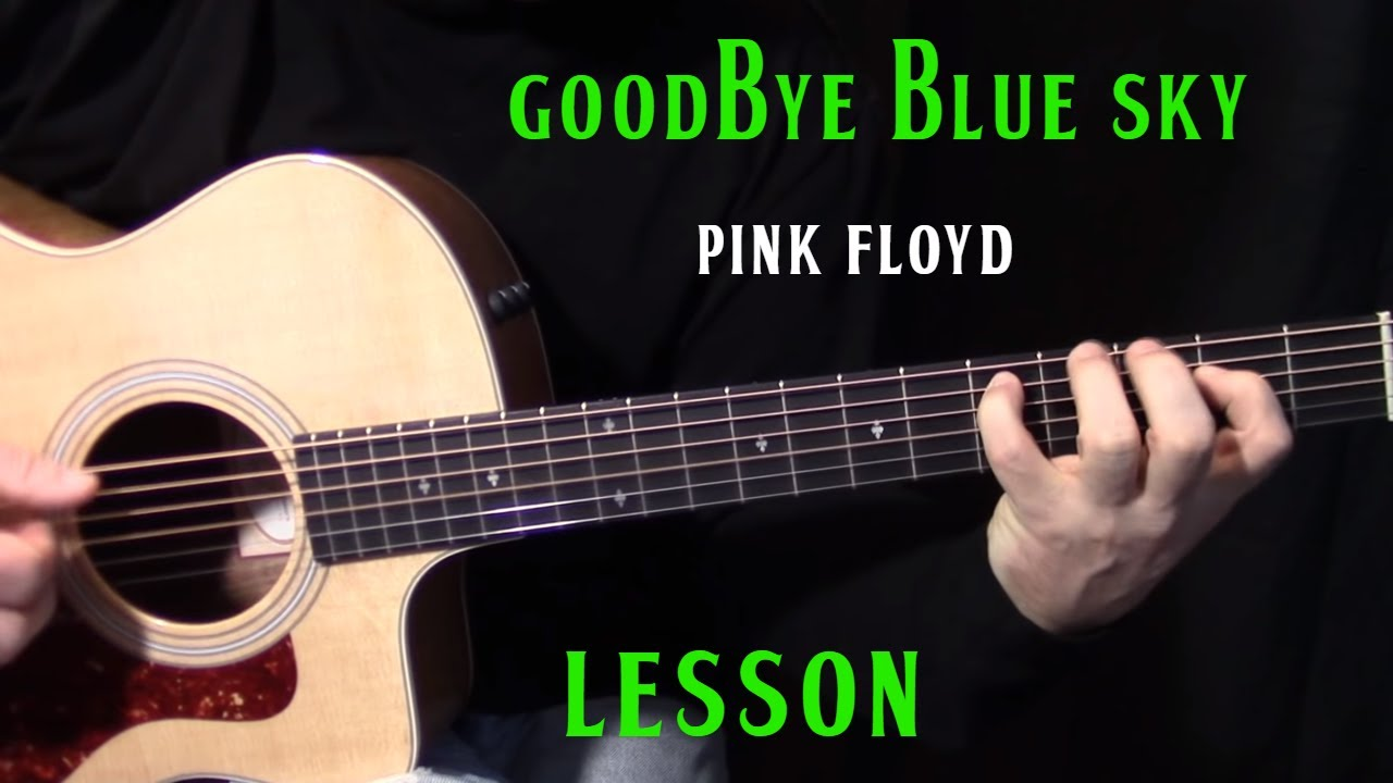 "how to play ""Goodbye Blue Sky"" by Pink Floyd – acoustic guitar lesson"