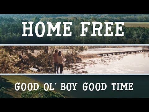 Home Free - Good Ol' Boy Good Time (Official Music Video)