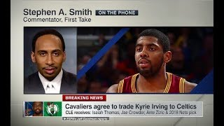 Stephen A. Smith reaction to the Cleveland Cavaliers trading Kyrie Irving to the Boston Celtics for Isaiah Thomas, Jae Crowder, Ante Zizic and the Brooklyn Nets ...