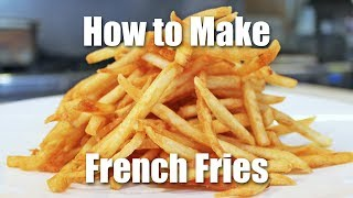 How to Make French Fries Just Like McDonalds