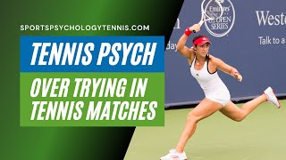 Tennis Highlights, Video - Tennis Confidence Video 3: How Trying Too Hard Hurts Tournament Players