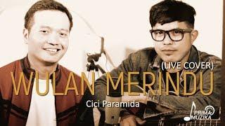 Video WULAN MERINDU - Cici Paramida (Live Cover) | ANDREY | NURDIN MP3, 3GP, MP4, WEBM, AVI, FLV September 2018