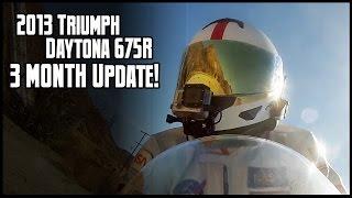 10. 2013 Triumph Daytona 675R: Three Month Update!