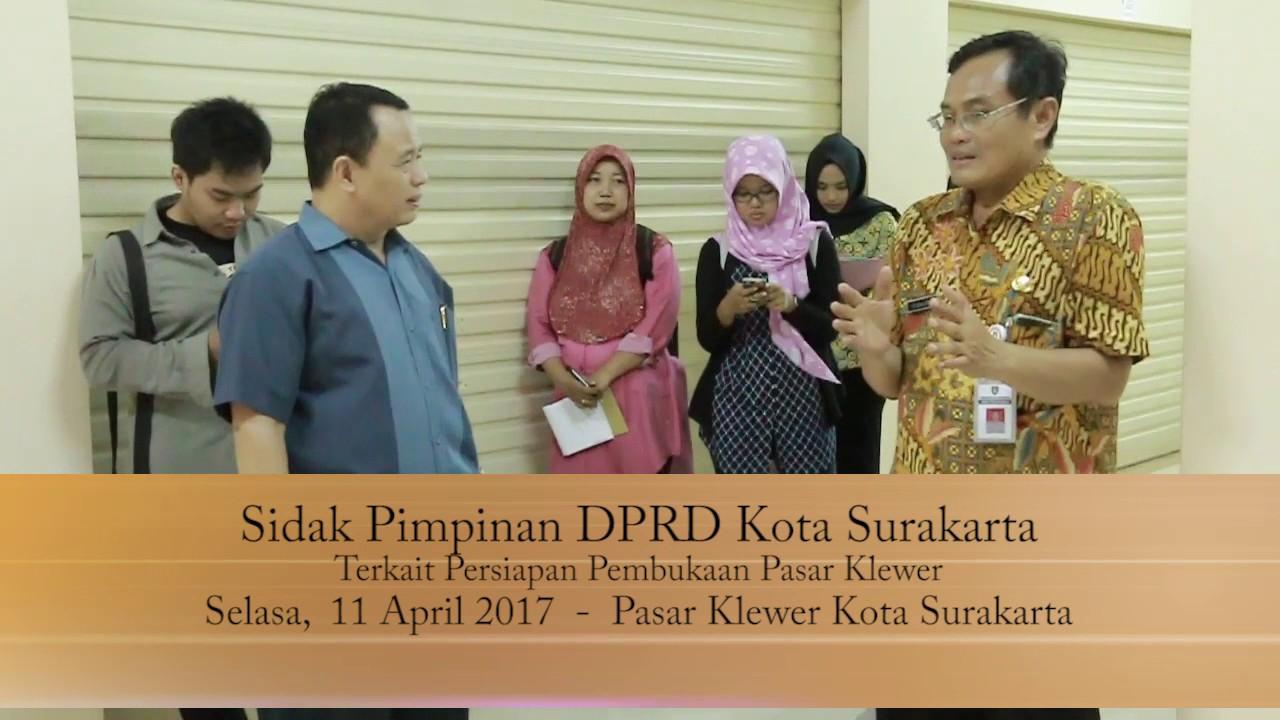 Selasa 11 April 2017 Sidak Pimpinan DPRD Pasar Klewer